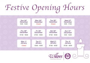 willows opening times